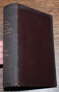 The Journal of the Iron & Steel Institute Vol LXXXI (81): No. I, 1910