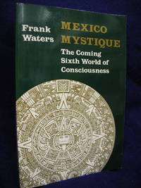 image of Mexico Mystique: The Coming Sixth World of Consciousness