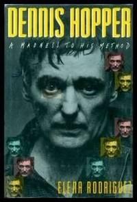 Dennis Hopper: A Madness to His Method