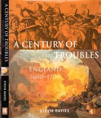 A CENTURY OF TROUBLES, England 1600-1700
