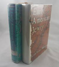Early American Jewry: Volumes One and Two (The Jews of New York New England and Canada...
