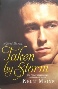 Taken by Storm: A Give & Take Novel by Maine, Kelli