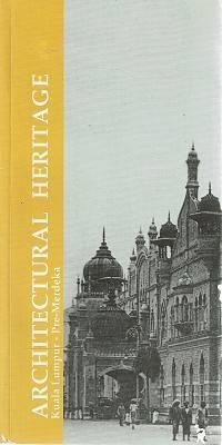 Architectural Heritage: Kuala Lumpur-Pre-Merdeka