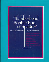 BLABBERHEAD  / BOBBLE-BUD / &  SPADE: Selected Poems of John Ciardi.