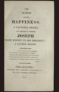 The Search After Happiness: a Pastoral Drama; to Which is Added, Joseph Made Known to His Brethren: a Sacred Drama