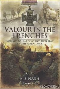 Valour in the Trenches!. 'Bombo' Pollard VC MC* DCM HAC in The Great War