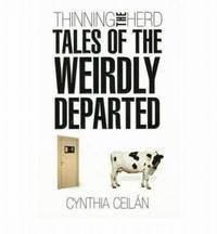 Thinning the Herd : Tales of the Weirdly Departed