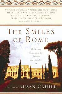 The Smiles of Rome : A Literary Companion for Readers and Travelers