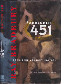 Fahrenheit 451: The 40th Anniversary Edition, with a New Foreword by Ray Bradbury