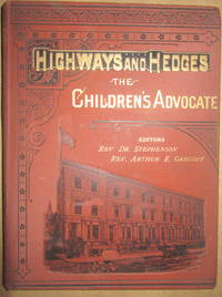 Highways and Hedges : The Childrens's Advocate (Organ of the Children's Home).  Volume...