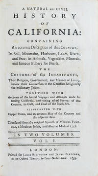 A natural and civil history of California : containing an accurate description of that country... the custoims of the inhabitants.
