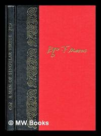 image of A man of singular virtue : being a life of Sir Thomas More by his son-in-law William Roper, and a selection of More's letters
