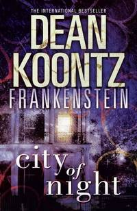 image of City of Night: Book 2 (Dean Koontz's Frankenstein)