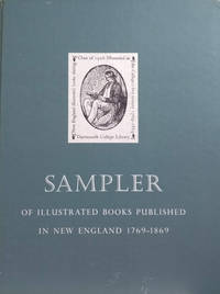 Sampler from the Class of 1926 Memorial Collection of Illustrated Books  Published in New England 1769-1869