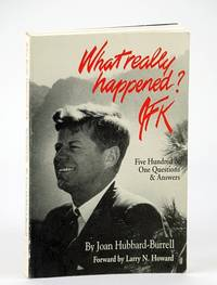 What Really Happened? JFK: Five Hundred One Questions and Answers by  Joan Hubbard-Burrell - Paperback - First Edition - 1992 - from RareNonFiction.com (SKU: 237G4137)