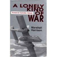 image of A Lonely Kind Of War: Forward Air Controller, Vietnam