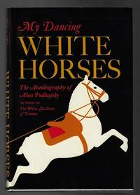 My Dancing White Horses by Podhajsky, Alois; Trans. Frances Hogarth-Gaute - 1965