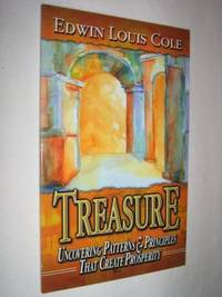 Treasure : Uncovering Patterns & Principles That Create Prosperity