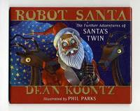 Robot Santa: The Further Adventures of Santa's Twin  - 1st Edition/1st  Printing