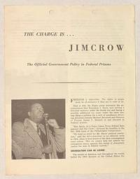 image of The charge is ... Jim Crow; the official government policy in federal prisons