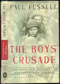 image of The Boys' Crusade: The American Infantry in Northwestern Europe, 1944-1945
