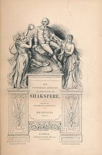 The Pictorial Edition of the Works of Shakspere [Shakespeare]. 6 volume set. Knight edition by  Charles [ed.]  William; Knight - Hardcover - Reprint - [1839] - from Barter Books Ltd and Biblio.com