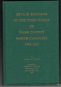 Estate Records In the Deed Books of Nash County, North Carolina 1781-1897
