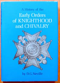 A History of the Early Orders of Knighthood and Chivalry. Inscribed Copy