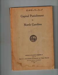 Capital Punishment in North Carolina; Special Bulletin Number 10