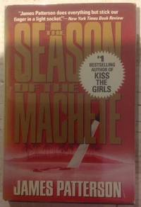 The Season of the Machete by  James Patterson - Hardcover - Signed - from Queen Limited of North Florida and Biblio.com