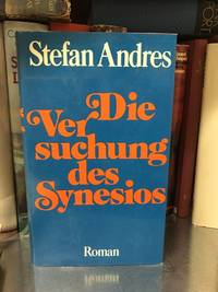 Die Versuchung des Synesios by  Stefan: Andres - 1975. - from Liber. Antiqua (SKU: 89119)