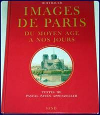 IMAGES DE PARIS DU MOYEN AGE A NOS JOURS.