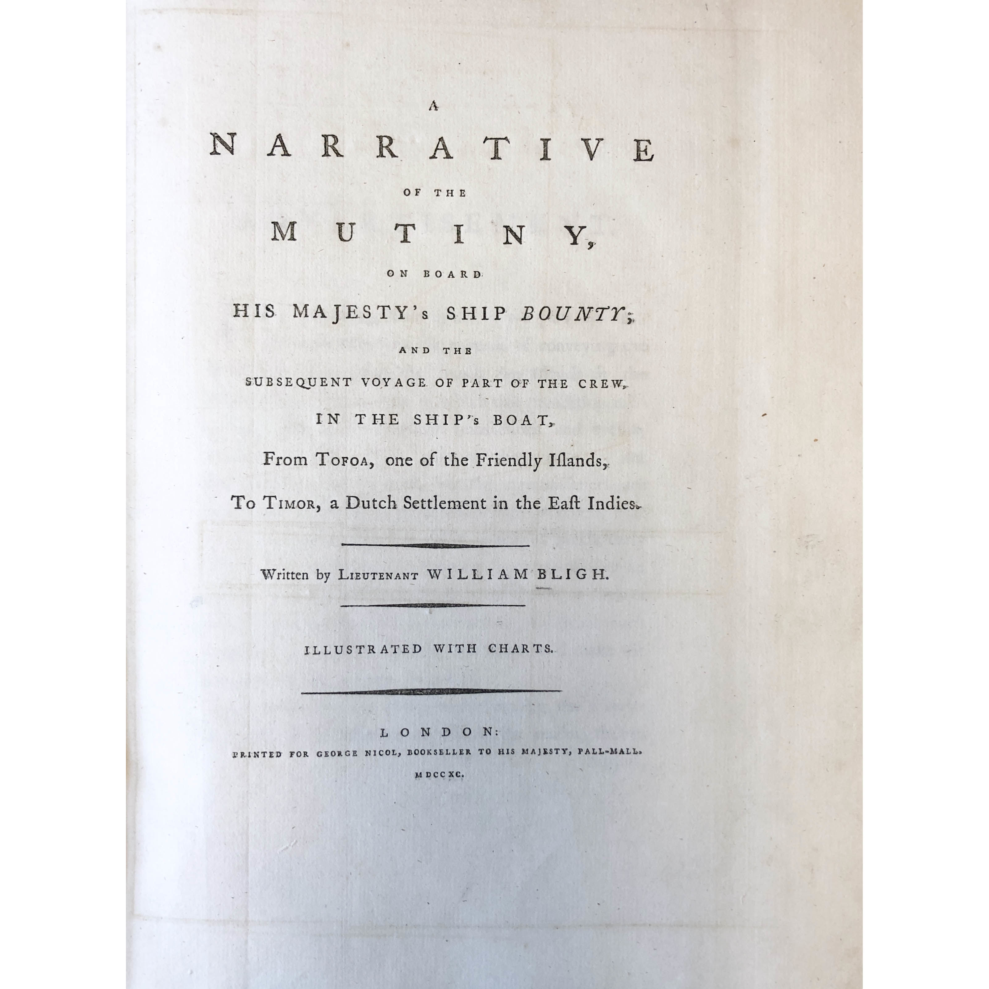 A Narrative of the Mutiny on board his majesty's ship Bounty; and the subsequent voyage of part of the crew, in the ship's boat, from Tofoa, one of the Friendly islands, to Timor, a Dutch settlement in the East Indies. (photo 1)
