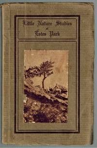 image of Little Nature Studies of Estes Park ( INSCRIBED By Mrs. Mills)