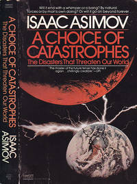A Choice Of Catastrophes by  Isaac Asimov - Paperback - First Printing  - 1981 - from BOOX and Biblio.co.uk