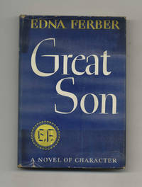 Great Son by  Edna Ferber - First Edition - 1945 - from Books Tell You Why, Inc. (SKU: 50946)