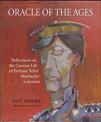 image of Oracle Of The Ages: Reflections On The Curious Life Of Fortune Teller Mayhayley Lancaster