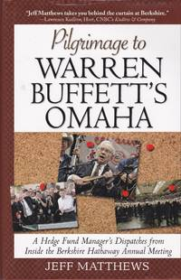 Pilgrimage to Warren Buffett's Omaha: A Hedge Fund Manager's Dispatches from Inside the Berkshire Hathaway Annual Meeting