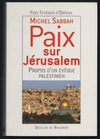 Paix sur Jérusalem, propos d'un évêque palestinien (entretiens recueillis...
