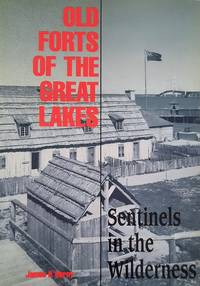 image of Old Forts of the Great Lakes: Sentinels in the Wilderness