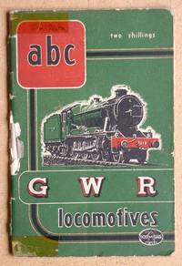The ABC of Great Western Locomotives. 7th Edition.