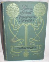 Seven Great American Poets by  Beatrice Hart - First ( No Additional printings) - 1901 - from Dave Shoots, Bookseller and Biblio.com