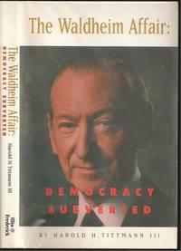 The Waldheim Affair: Democracy Subverted