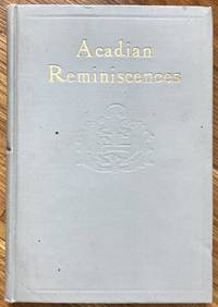 Acadian Reminiscences with a True Story of Evangeline