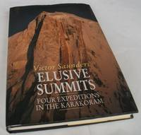 Elusive Summits: Four Expeditions in the Karakoram