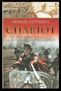 image of CHARIOT:  THE ASTOUNDING RISE AND FALL OF THE WORLD'S FIRST WAR MACHINE.
