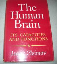 image of The Human Brain, Its Capacities and Functions