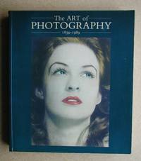 The Art of Photography 1839-1989.