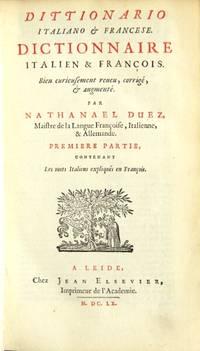Dittionario Italiano & Francese. Dictionnaire Italien & Françoise. Bien curieusement reueu, corrigé, & augmenté