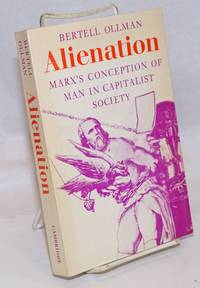 Alienation Marx's conception of man in capitalist society
